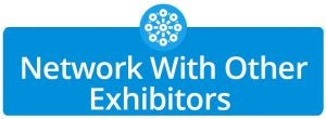 Network With Other Exhibitors